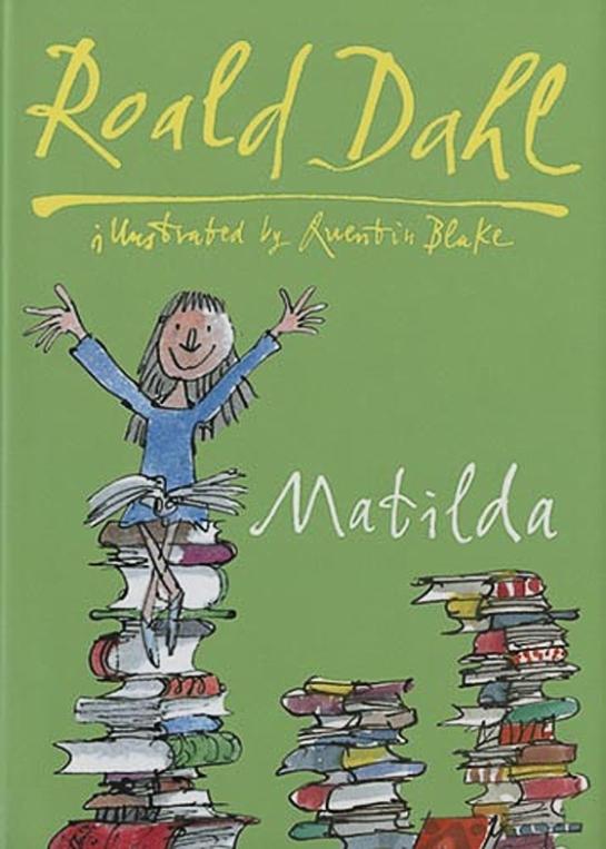 Matilda, escrito por Roald Dahl e ilustrado brillantemente por Quentin Blake